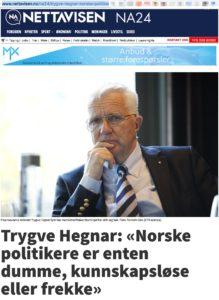 http://www.nettavisen.no/na24/trygve-hegnar-norske-politikere-er-enten-dumme-kunnskapslse-eller-frekke/3423291888.html